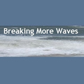 Breaking More Waves