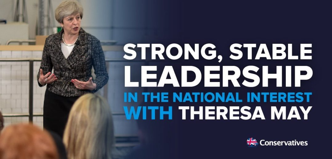 "Conservative poster GE2017: ""Strong and stable leadership"""